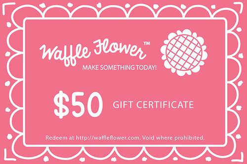 Waffle Flower Crafts Store Gift Certificate 50