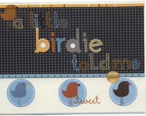 A_little_birdie_told_me_card